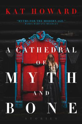 A Cathedral of Myth and Bone book cover
