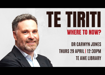 The Future of Te Tiriti with Dr Carwyn Jones: 29 April at Te Awe Library