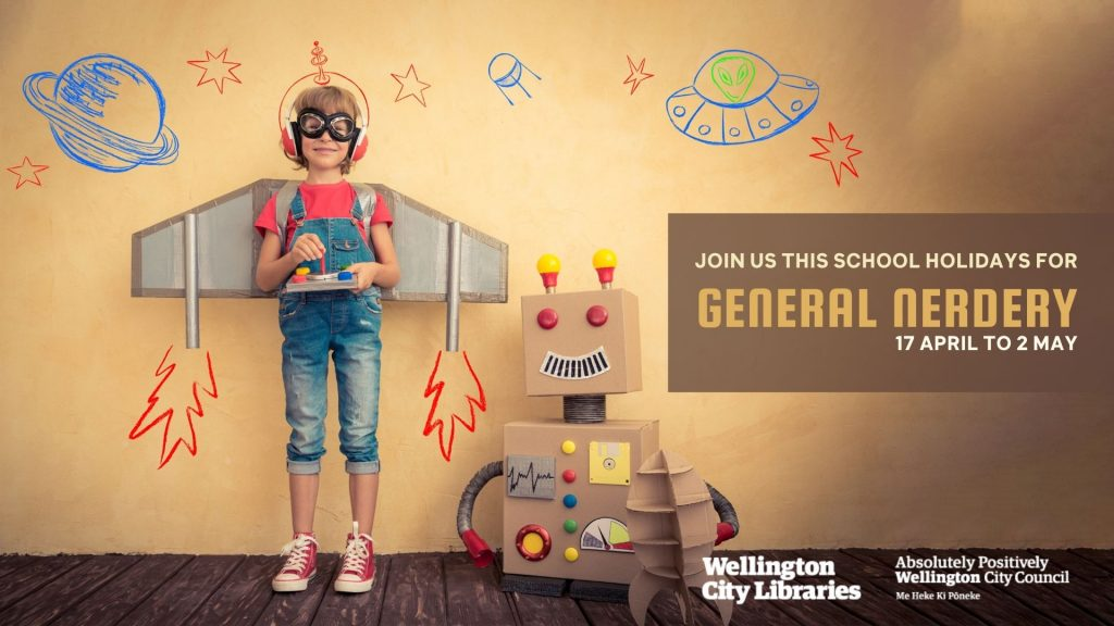 """Child wearing denim dungarees and a makeshift visor with a cardboard jetpack standing next to a cardboard robot, surrounded by images of planets, aliens, and stars. Text: """"Join us this school holidays for General Nerdery, 17 April to 2 May"""""""