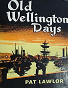 Old Wellington Days, by Pat Lawlor
