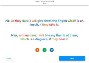 "A screenshot taken from Unit 1, Chapter 1, Lesson 8 of the English (Shakespearean) language course. The phrase in English is ""No, as they dare. I will give them the finger; which is an insult, if they take it."". In English (Shakespearean) the phrase is ""Nay, as they dare. I will bite my thumb at them; which is a disgrace, if they bear it."""