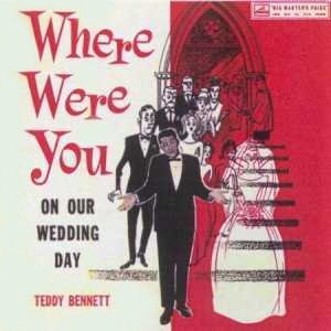 teddybennett-wherewereyouonourweddingday