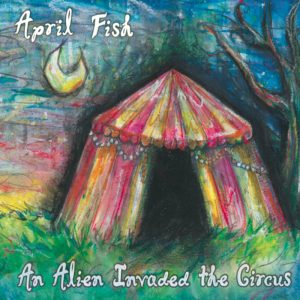 486c18b311a April Fish is Katie Morton (vocals keys) and John Costa (guitars). New  album  An alien invaded the circus  is as hard to categorise as is most of  their ...