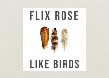 New Album: Flix Rose